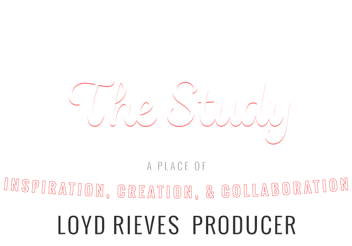 Welcome to the Study, Loyd Rieves Producer